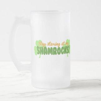 Stop Staring at my Shamrocks! Frosted Glass Mug