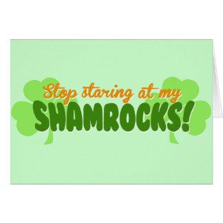 Stop Staring at my Shamrocks! Greeting Card