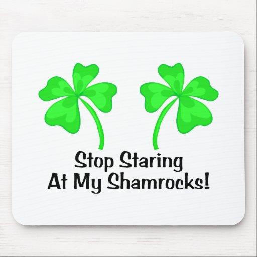 Stop Staring At My Shamrocks Mousepad