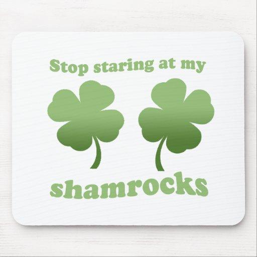 STOP STARING AT MY SHAMROCKS MOUSE PAD