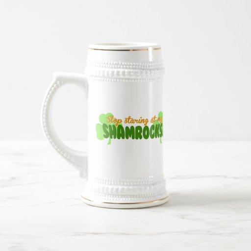Stop Staring at my Shamrocks! Mugs