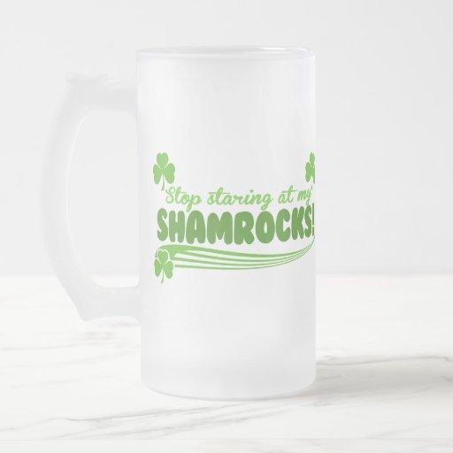 Stop Staring at my Shamrocks! Coffee Mug