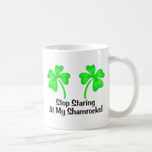 Stop Staring At My Shamrocks Coffee Mugs