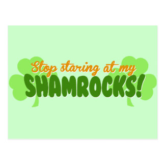 Stop Staring at my Shamrocks! Postcard
