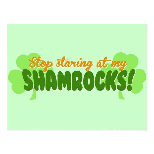 Stop Staring at my Shamrocks! Post Card
