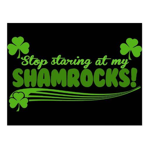 Stop Staring at my Shamrocks! Post Cards