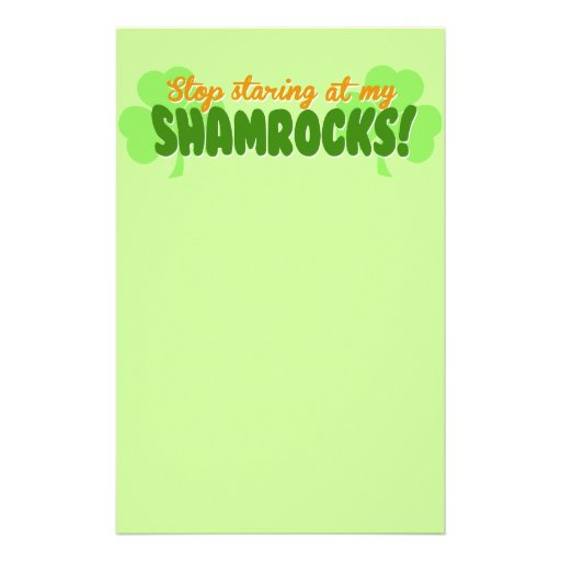 Stop Staring at my Shamrocks! Stationery Paper