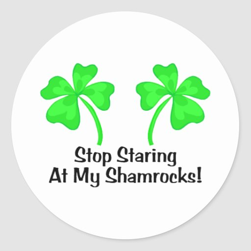 Stop Staring At My Shamrocks Sticker