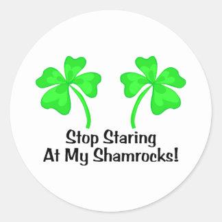 Stop Staring AT My Shamrocks Round Sticker