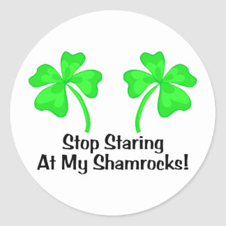 Stop Staring At My Shamrocks Round Stickers
