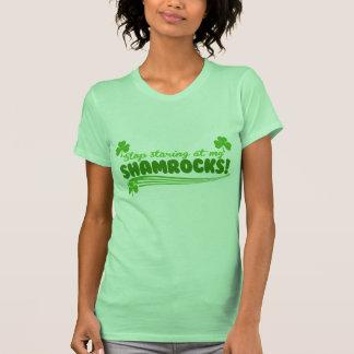 Stop Staring at my Shamrocks! T-shirts