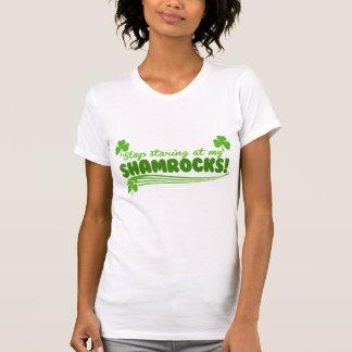 Stop Staring at my Shamrocks! Tees