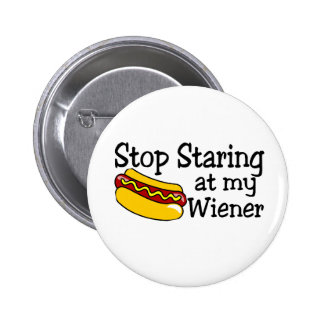 Stop Staring At My Wiener 6 Cm Round Badge