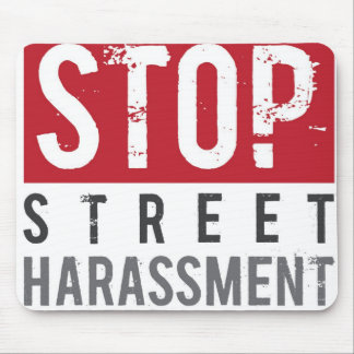 Stop Street Harassment mousepad