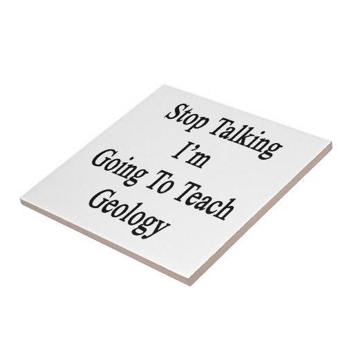Stop Talking I'm Going To Teach Geology Ceramic Tiles
