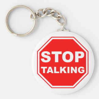 Stop Talking Sign Basic Round Button Key Ring