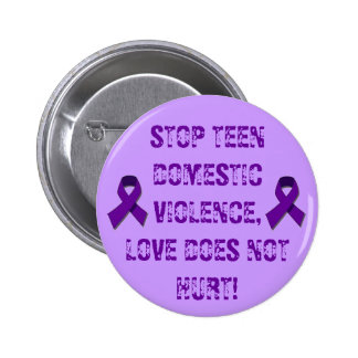 STOP TEEN DOMESTIC VIOLENCE... 6 CM ROUND BADGE