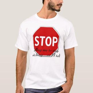 stop tellin' T-Shirt
