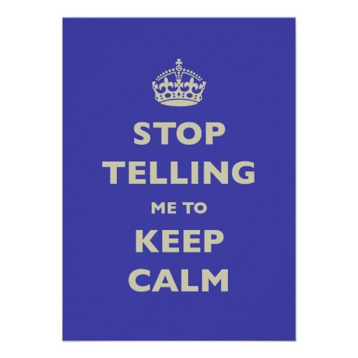 Stop Telling Me To Keep Calm Invitation