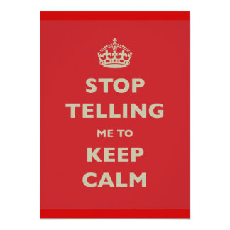 Stop Telling Me To Keep Calm 4.5x6.25 Paper Invitation Card