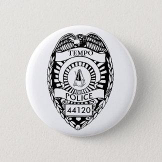 Stop! Tempo Police! 6 Cm Round Badge