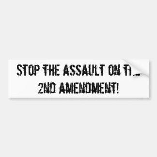 stop the assault on the 2nd amendment bumper sticker