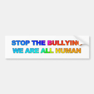 STOP THE BULLYING - WE ARE ALL HUMAN (2) BUMPER STICKERS
