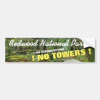STOP THE ENCROACHMENT OF REDWOOD NATIONAL PARK! BUMPER STICKER