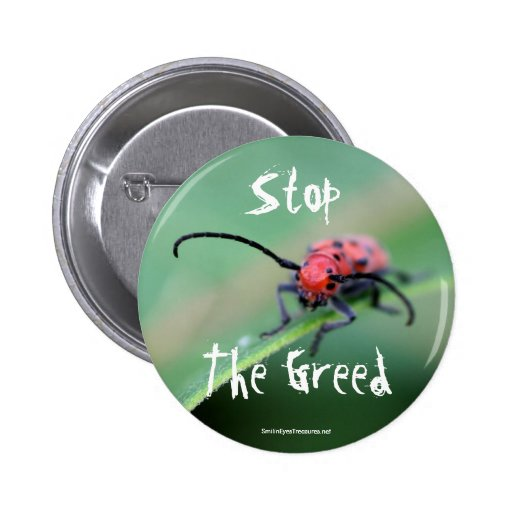 Stop The Greed Angry Bug Nature Photo Button