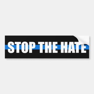 """STOP THE HATE"" on THIN BLUE LINE Bumper Sticker"