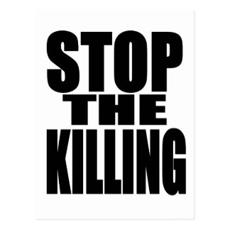Stop the killing - protest loud and proud postcard