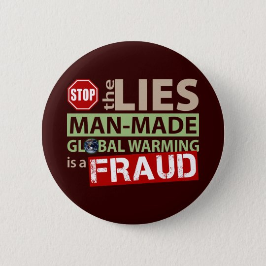Stop the Lies about Global Warming 6 Cm Round Badge