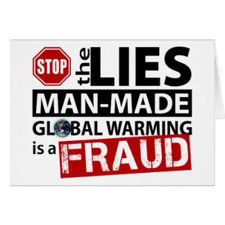 Stop the Lies about Global Warming Greeting Card