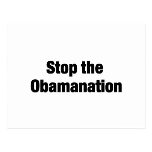 Stop the Obamanation Post Cards