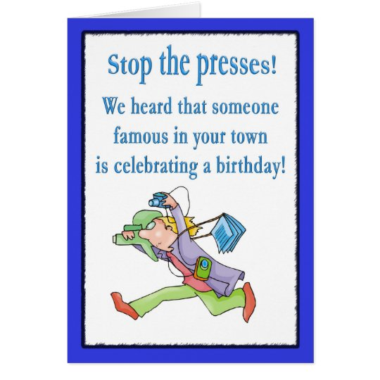 Stop The Presses Happy Birthday Card Greeting Card