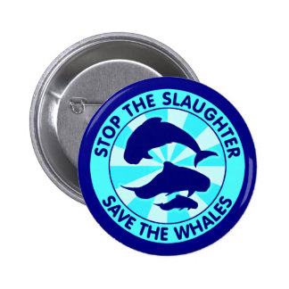 Stop The Slaughter Save The Whales 6 Cm Round Badge