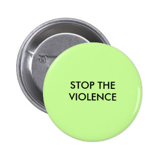 STOP THE VIOLENCE 6 CM ROUND BADGE