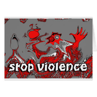 STOP THE VIOLENCE GREETING CARD