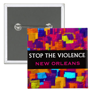 STOP THE VIOLENCE NEW ORLEANS Square Button