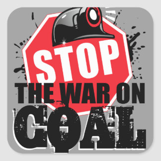 STOP THE WAR ON COAL SQUARE STICKERS