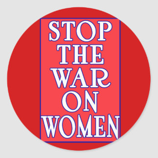Stop the War On Women Round Sticker