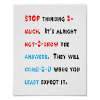 STOP thinking wisdom affiches petite taille poster