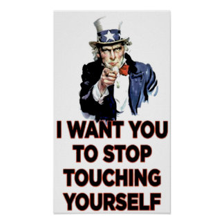 Stop Touching Yourself Poster