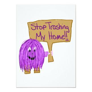 stop trashing my home! 13 cm x 18 cm invitation card
