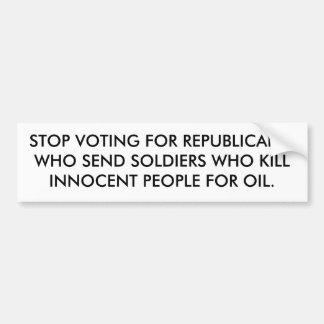 STOP VOTING FOR REPUBLICANS WHO KILL BUMPER STICKER