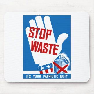 Stop Waste It's Your Patriotic Duty -- WWII Mouse Pad