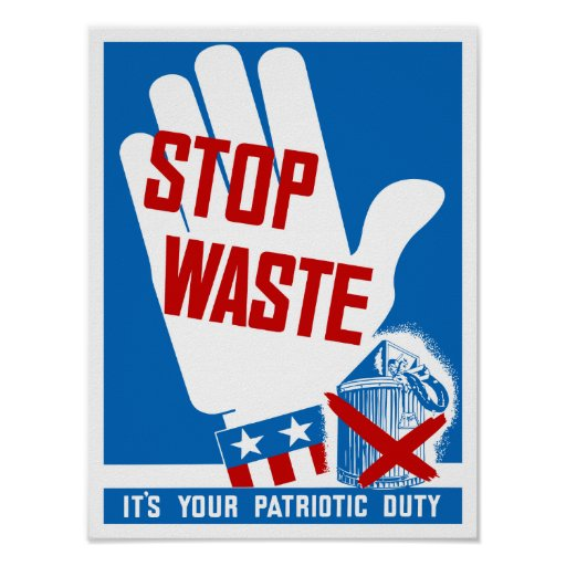 Stop Waste It's Your Patriotic Duty -- WWII