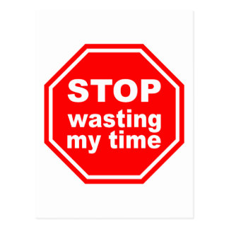 Stop Wasting My Time postcard