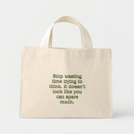 Stop wasting time bag