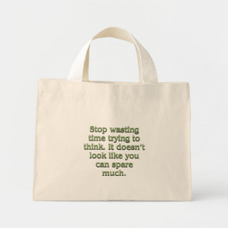 Stop wasting time mini tote bag